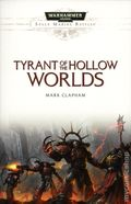 Warhammer 40K Tyrant of the Hallow Worlds SC (2017 A Space Marine Battles Novel) 1-1ST