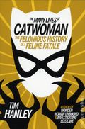 Many Lives of Catwoman: The Felonious History of a Feline Fatale SC (2017 CRP) 1-1ST