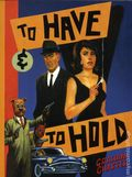 To Have and To Hold GN (2017 Fantagraphics) 1-1ST