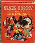 Bugs Bunny and the Indians HC (1951 Golden Press) A Little Golden Book 430-1ST