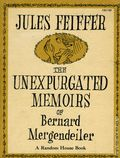 Unexpurgated Memoirs of Bernard Mergendeiler TPB (1965 Random House) 1-1ST