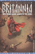 Britannia We Who Are About to Die (2017 Valiant) 3B