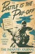 Battle is the Pay-Off PB (1943 The Infantry Journal) By Captain Ralph Ingersoll 1-1ST