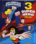 DC Super Friends: 3 Super Hero Tales HC (2017 Random House) 1-1ST