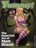 Yummy! The Good Girl Art of Matt Dixon SC (2017 SQP) 1-1ST