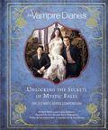 Vampire Diaries Unlocking the Secrets of Mystic Falls HC (2017 Insight Editions) The Ultimate Series Compendium 1-1ST