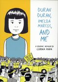 Duran Duran, Imelda Marcos, and Me GN (2017 Conundrum Press) 1-1ST