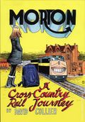Morton A Cross Country Rail Journey GN (2017 Conundrum Press) 1-1ST