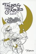 Fauns and Fairies: The Adult Fantasy Coloring Book SC (2017 Oni Press) 1-1ST