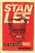 Stan Lee The Man Behind Marvel HC (2017 Rowman and Littlefield) 1-1ST