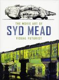 Movie Art of Syd Mead: Visual Futurist HC (2017 Titan Books) 1-1ST
