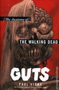 Guts The Anatomy of The Walking Dead HC (2017 Dey Street Books) 1-1ST