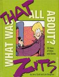 What Was That All About? HC (2017 Andrews McMeel) A Zits Treasury 1-1ST