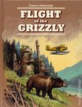Flight of the Grizzly HC (2017 Firefly Books) An Illustrated Novel 1-1ST