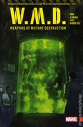 Weapons of Mutant Destruction TPB (2017 Marvel) W.M.D. 1-1ST