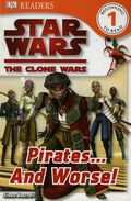 DK Readers: Star Wars the Clone Wars - Pirates...And Worse! SC (2010 DK Publishing) 1-1ST