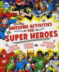 Awesome Activities for Super Heroes SC (2017 Downtown Bookworks) 1-1ST
