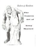 Babes & Bimbos Unseen Art of Gray Morrow (1994 C.T. Limited Editions)) 0