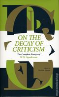 On the Decay of Criticism HC (2017 FB) The Complete Essays of W. M. Spackman 1-1ST