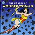 DC The Big Book of Wonder Woman HC (2017 Downtown Bookworks) 1-1ST