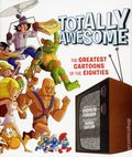 Totally Awesome The Greatest Cartoons of the Eighties HC (2017 Insight Editions) 1-1ST