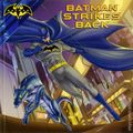 Batman Strikes Back SC (2017 Simon Spotlight) A Storytime with Batman Book 1-1ST