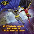 Batman and Robin's Training Day SC (2017 Simon Spotlight) A Storytime with Batman Book 1-1ST