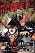 Road Warriors: Danger, Death, and the Rush of Wrestling HC (2011 Medallion Press) 1-1ST
