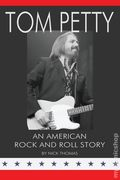 Tom Petty: An American Rock and Roll Story SC (2014 Guardian Express Media) 1-1ST