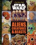 Star Wars Aliens Creatures and Beasts HC (2018 Random House) A Big Golden Book 1-1ST