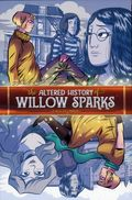 Altered History of Willow Sparks GN (2018 Oni Press) 1-1ST