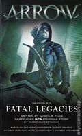 Arrow Fatal Legacies PB (2018 Titan Books) A Season 5.5 Novel 1-1ST