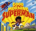 Good Morning Superman HC (2018 Capstone) Board Book 1-1ST