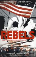 Rebels These Free and Independent States TPB (2018 Dark Horse) 1-1ST