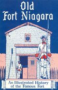 Old Fort Niagara An Illustrated History of the Famous Fort (1954) 1