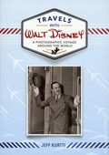 Travels with Walt Disney HC (2018 Disney Editions) A Photographic Voyage Around the World 1-1ST