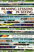 Reading Lessons in Seeing SC (2018 UPoM) Mirrors, Masks, and Mazes in the Autobiographical Graphic Novel 1-1ST