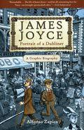 James Joyce: Portrait of a Dubliner GN (2018 Arcade Publishing) 1-1ST