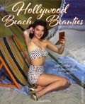 Hollywood Beach Beauties: 1930-1970 HC (2018 Dey Street Books) 1-1ST