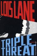 Lois Lane Triple Threat SC (2018 A Switch Press Novel) 1-1ST