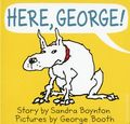 Here, George HC (2018 Little Simon) Board Book 1-1ST