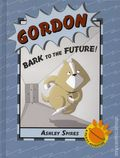 Gordon Bark to the Future HC (2018 Kids Can Press) A PURST Adventure 1-1ST
