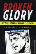 Broken Glory The Final Years of Robert F. Kennedy HC (2018 Arcade) 1-1ST