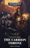 Warhammer 40K The Carrion Throne SC (2018 Black Library) A Vaults of Terra Novel 1-1ST