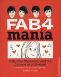FAB 4 Mania GN (2018 FB) A Beatles Obsession and the Concert of a Lifetime 1-1ST
