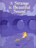 A Strange and Beautiful Sound HC (2018 IDW) 1-1ST