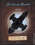 Serenity Handbook HC (2018 Insight Editions) The Official Crew Member's Guide to the Firefly-Class Series 3 Ship 1-1ST