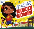 Be a Star, Wonder Woman HC (2018 Capstone Press) A Board Book 1-1ST
