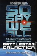 So Say We All HC (2018 Tor) The Complete Uncensored Unauthorized Oral History of Battlestar Galactica 1-1ST