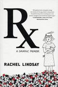 RX A Graphic Memoir HC (2018 Grand Central) 1-1ST